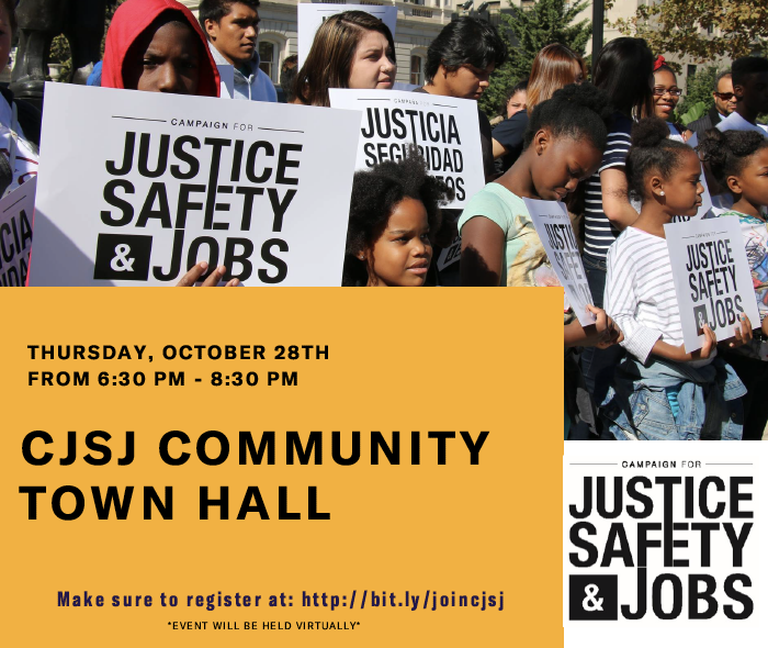 CJSJ Community Town Hall, Thursday, October 28, from 6:30 - 8:30 p.m. Image shows young people holding signs that say Campaign for Justice, Safety, and Jobs.