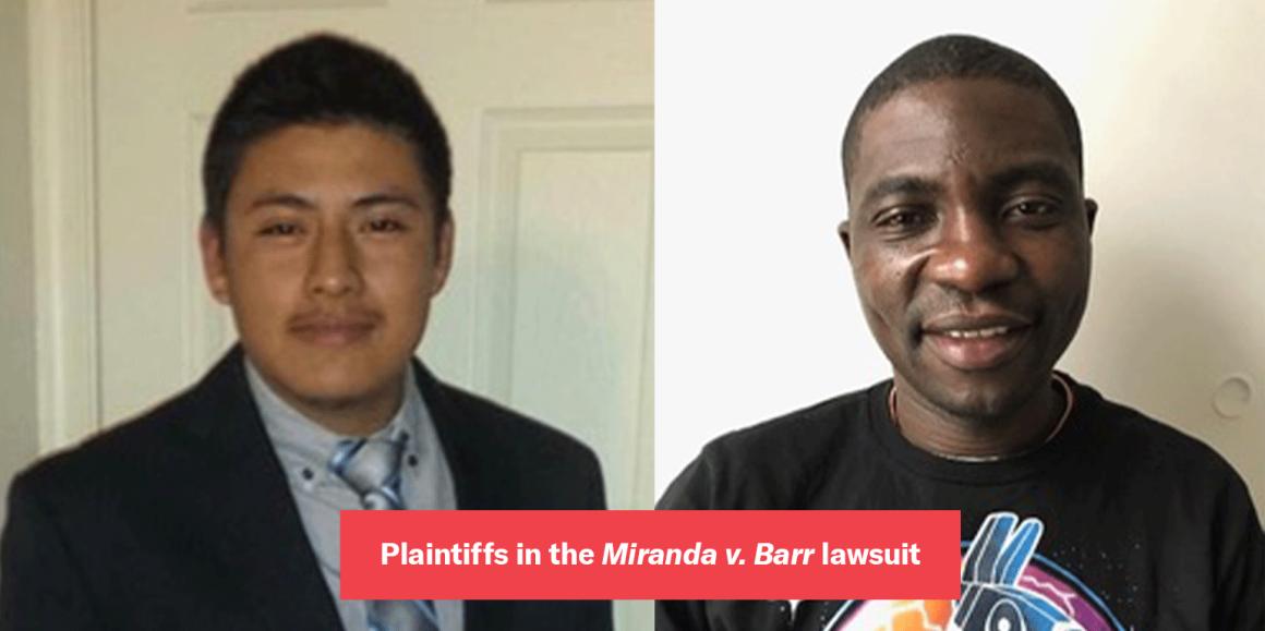 2 plaintiffs in the Miranda v. Barr lawsuit
