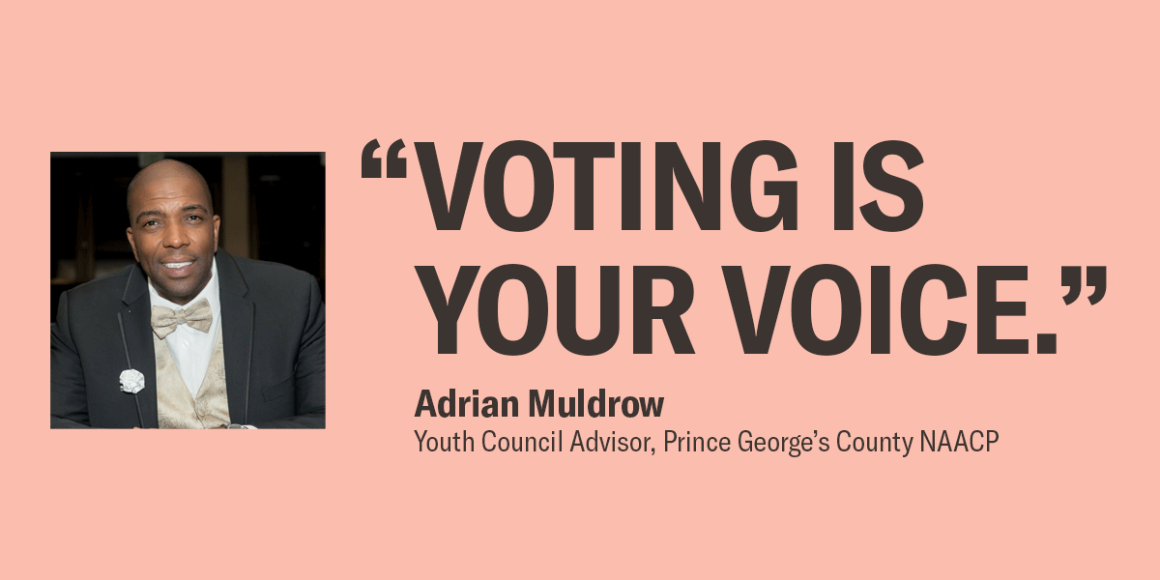 "A picture of Adrian Muldrow, Youth Council Advisor, Prince George's County NAACP. ""Voting is your voice."""
