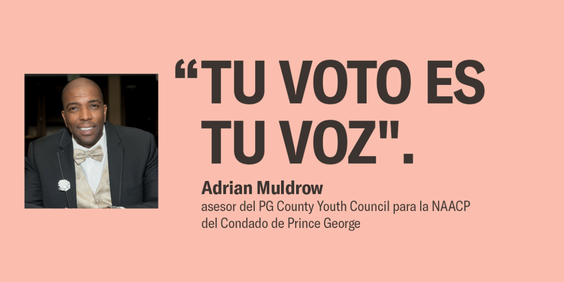 """""""Tu voto es tu voz"""". –Adrian Muldrow, asesor del PG County Youth Council para la NAACP del Condado de Prince George. Text is brown on a pink background. There is a photos of Adrian Muldrow, a Black man, wearing a suit with bow tie and vest."""