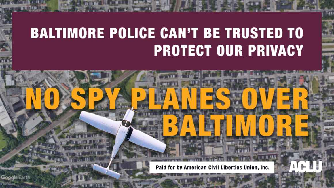 No Spy Planes Over Baltimore - Baltimore Police Can't Be Trusted To Protect Our Privacy