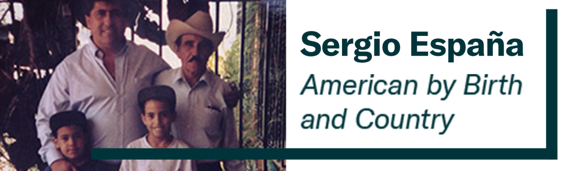 Sergio Espana - American by Birth and Country