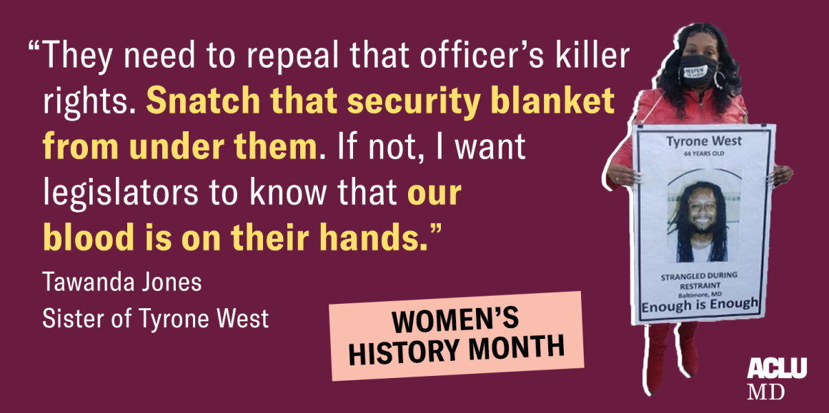 """Quote image from Tawanda Jones, sister of Tyrone West, that says, """"They need to repeal that officer's killer rights. Snatch that security blanket from under them. If not, I want legislators to know that our blood is on their hands."""""""