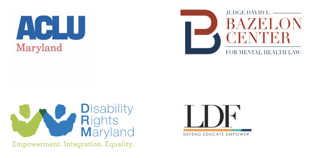 ACLU or Maryland, Bazelon Center, NAACP Legal Defense Fund, and Disability Rights Maryland logos