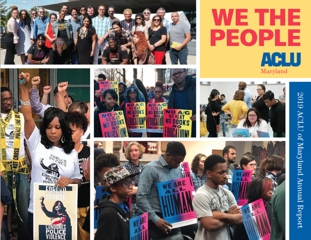 "ACLU of Maryland 2019 Annual Report Cover - Collage with 6 group photos from protests with ""We the People"" in the upper right corner."