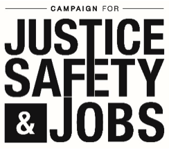 Campaign for Justice Safety & Jobs logo, stacked black words on a white background.