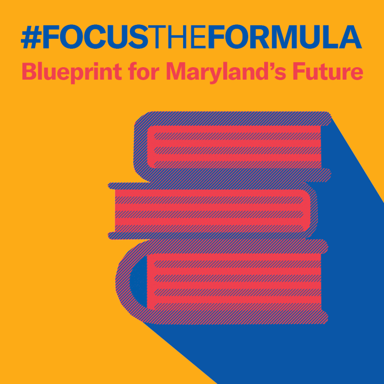 Blueprint for Maryland's Future - #FocusTheFormula; yellow background with red and blue stack of books