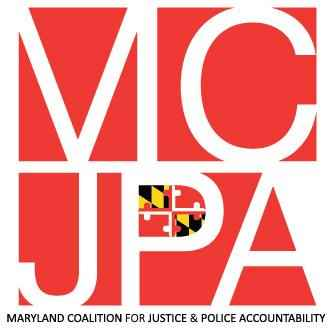 MCJPA - Maryland Coalition for Justice and Police Accountability