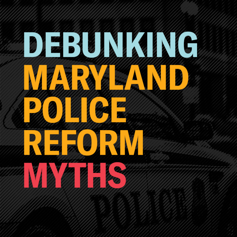 Debunking Maryland Police Reform Myths blog with light blue, golden yellow, and red words over a transparent black overlay on a picture of a police car