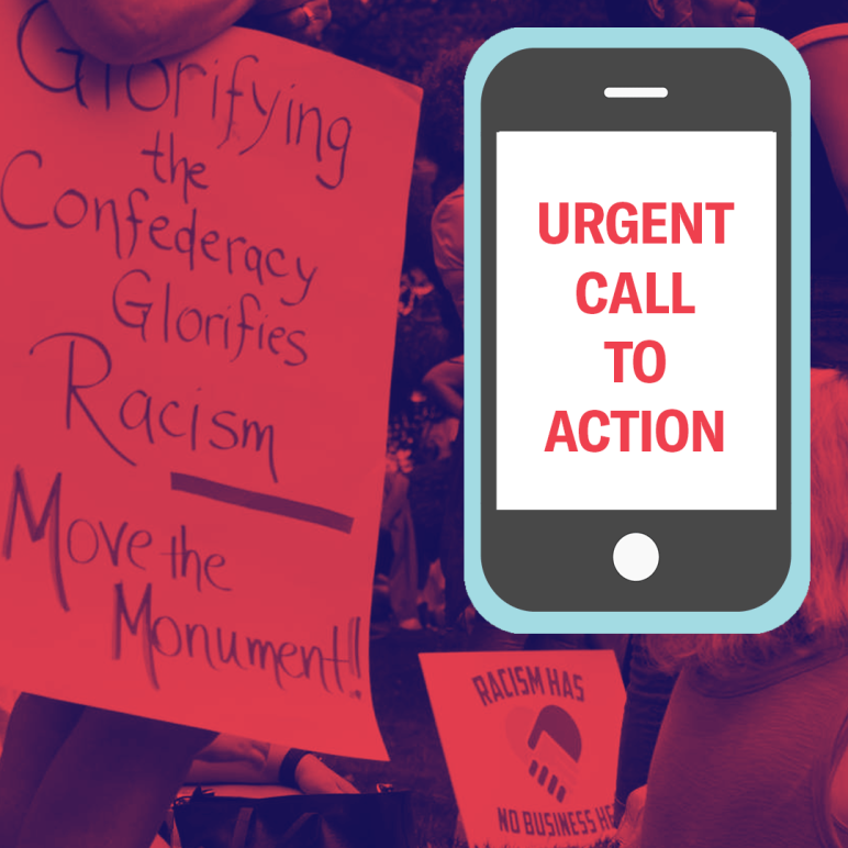 Urgent call to tell Talbot County Council members to remove the Confederate monument. A protest attendee holds a signe that says Glorifying the Confederacy glorifies racism. Move the Monument! There is a vector image of a cell phone.