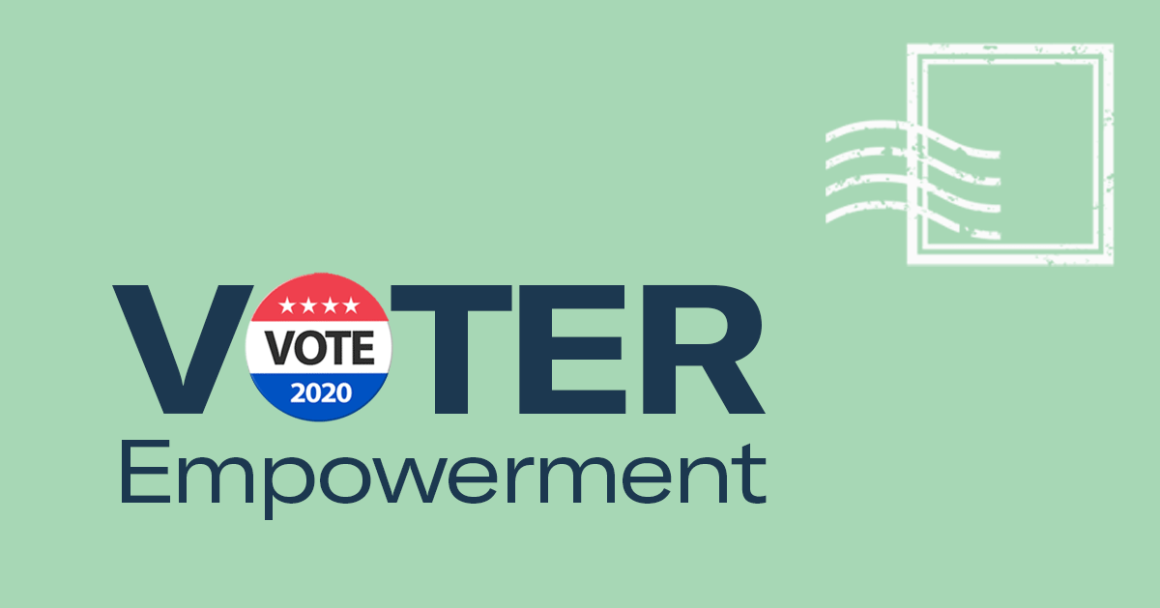 """Light green image with a stamp in the upper right corner. Image says, """"Voter Empowerment"""" and the """"o"""" in voter has is show as a """"Vote 2020"""" button."""