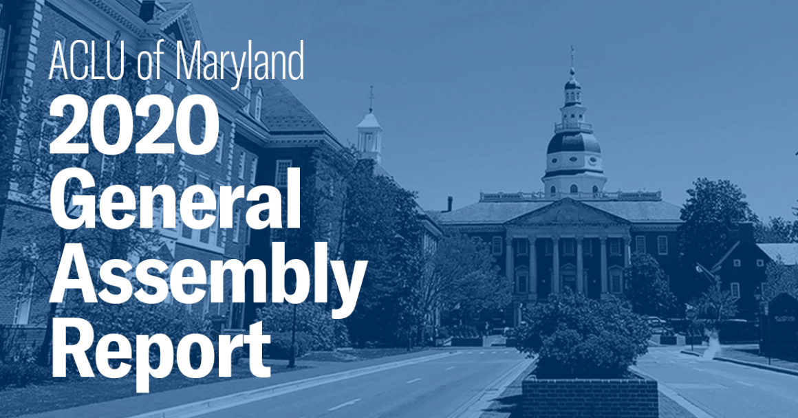 ACLU of Maryland 2020 General Assembly Report - State House with a blue overlay and title in red letters over a white rectangle
