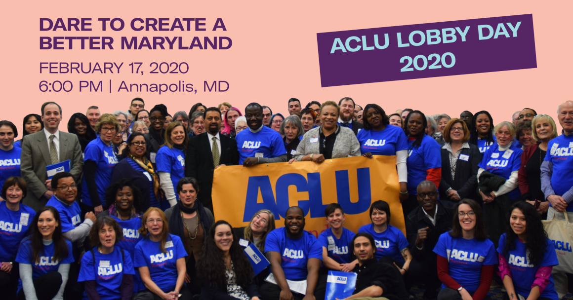 "Group of people wearing blue ACLU of Maryland t-shirts, holding a banner. Purple slanted rectangle with the words ""ACLU Lobby Day 2020"" and purple text with ""Dare to Create a Better Maryland - February 17, 2020, Annapolis, MD"""