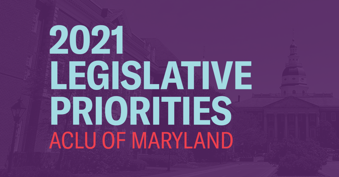 "Image shows a picture of the Maryland state house in Annapolis with a purple transparent overlay, and says ""2021 Legislative Priorities ACLU of Maryland."""