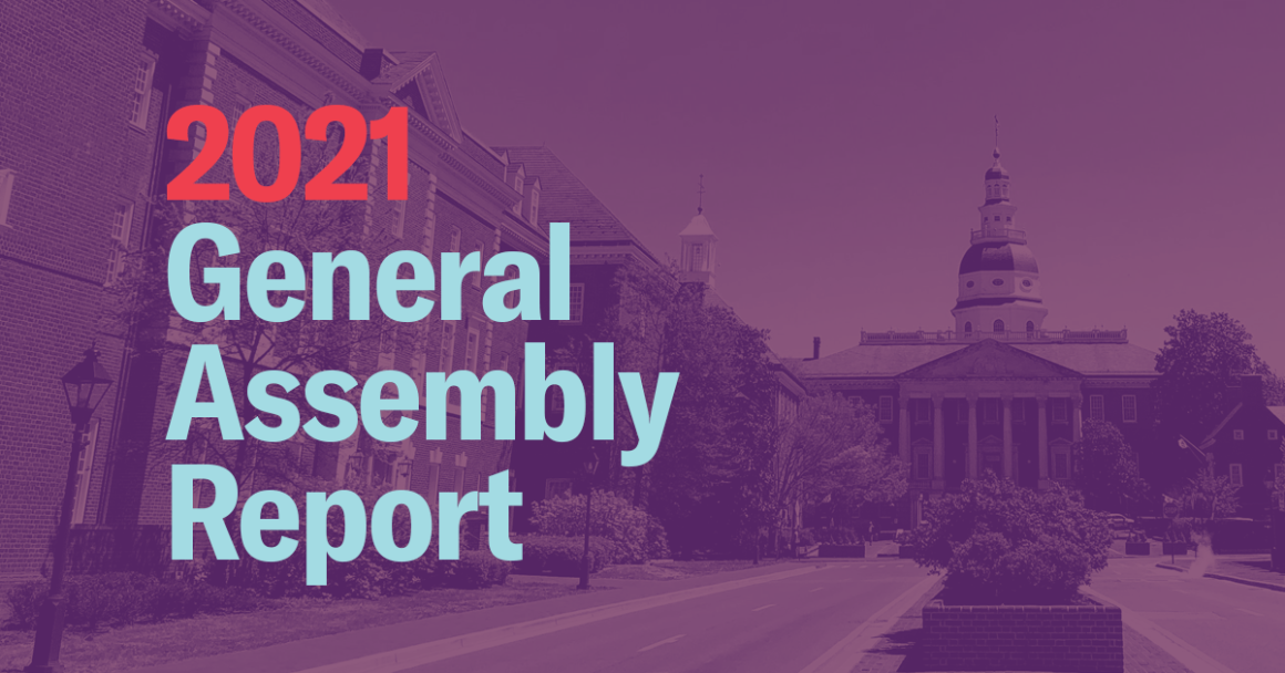 2021 General Assembly Report. Image is of the Maryland State House in Annapolis and has a purple and pink gradient. Text is in red and light blue.